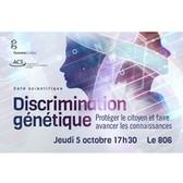 Discrimination génétique : Protéger le citoyen et faire avancer les connaissances