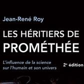 Rencontre avec Jean-René Roy, auteur du livre Les héritiers de Prométhée