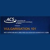 Vulgarisation 101 (à Montréal et en ligne)